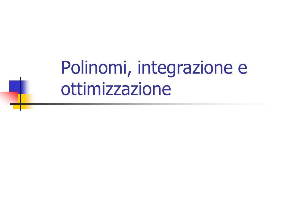 Polinomi, integrazione e ottimizzazione