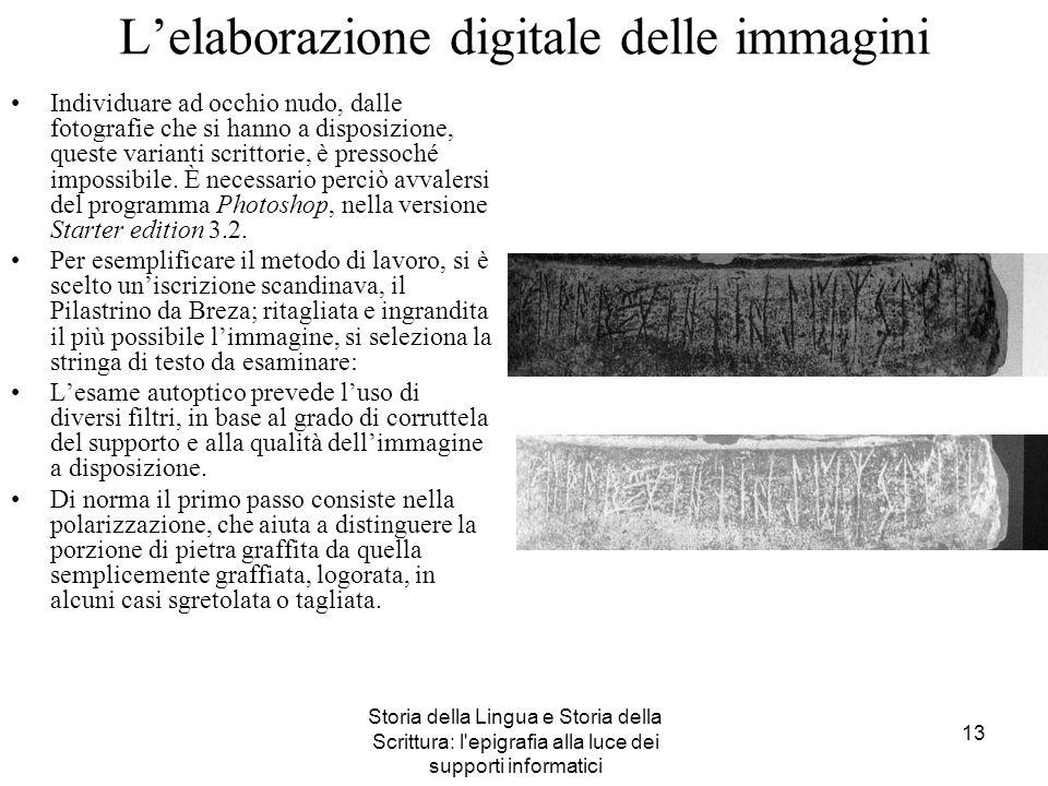 Storia della Lingua e Storia della Scrittura: l'epigrafia alla luce dei supporti informatici 13 Lelaborazione digitale delle immagini Individuare ad o