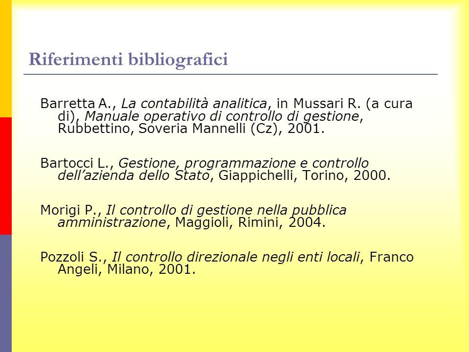 Barretta A., La contabilità analitica, in Mussari R. (a cura di), Manuale operativo di controllo di gestione, Rubbettino, Soveria Mannelli (Cz), 2001.
