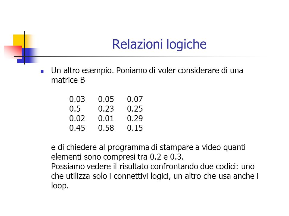 Relazioni logiche Un altro esempio.