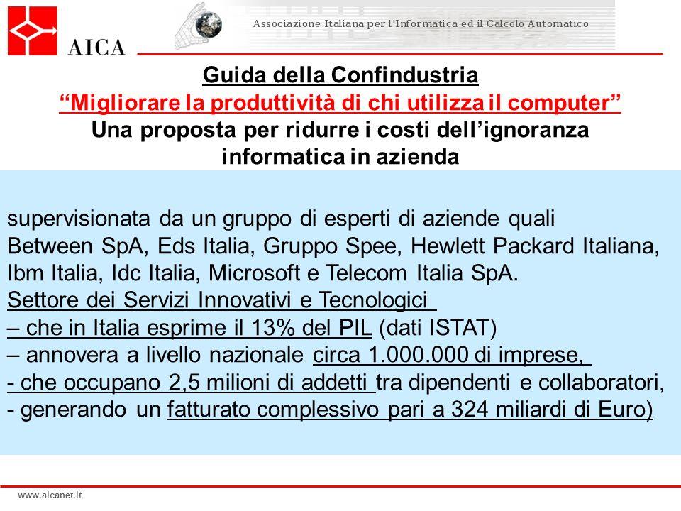 www.aicanet.it supervisionata da un gruppo di esperti di aziende quali Between SpA, Eds Italia, Gruppo Spee, Hewlett Packard Italiana, Ibm Italia, Idc