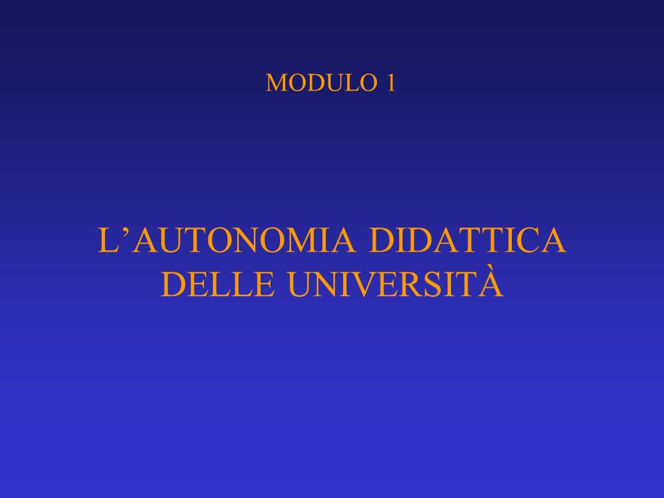 MODULO 1 LAUTONOMIA DIDATTICA DELLE UNIVERSITÀ