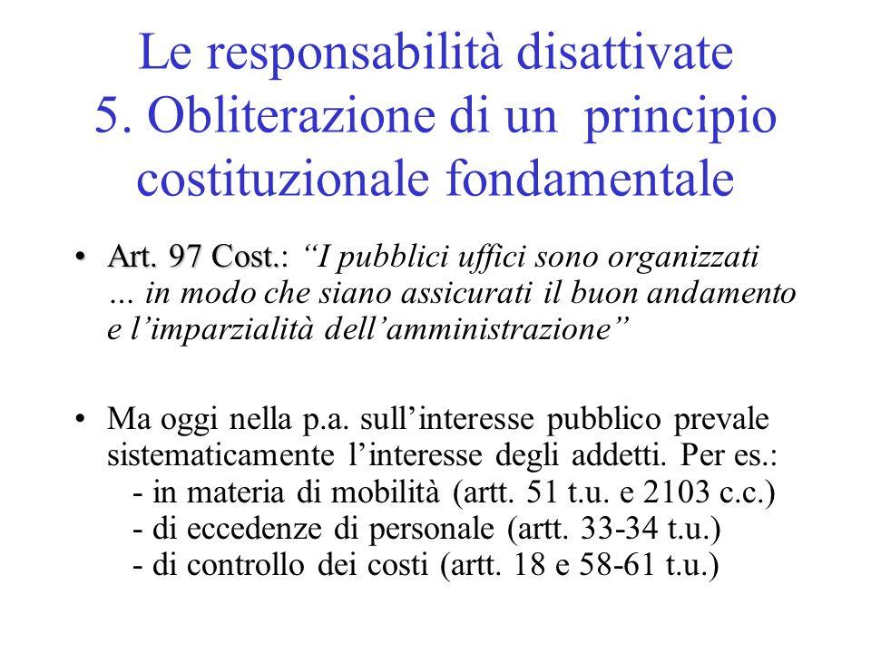 Le responsabilità disattivate 5.Obliterazione di un principio costituzionale fondamentale Art.
