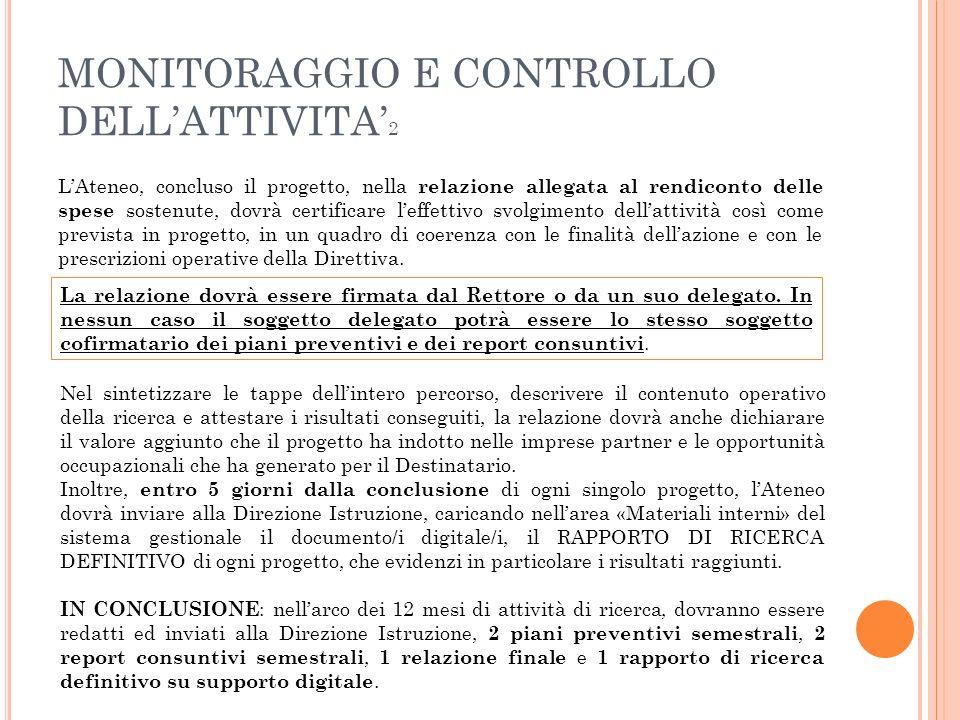MONITORAGGIO E CONTROLLO DELLATTIVITA 2 LAteneo, concluso il progetto, nella relazione allegata al rendiconto delle spese sostenute, dovrà certificare