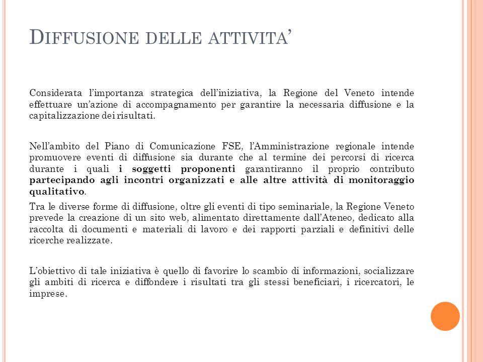 D IFFUSIONE DELLE ATTIVITA Considerata limportanza strategica delliniziativa, la Regione del Veneto intende effettuare unazione di accompagnamento per