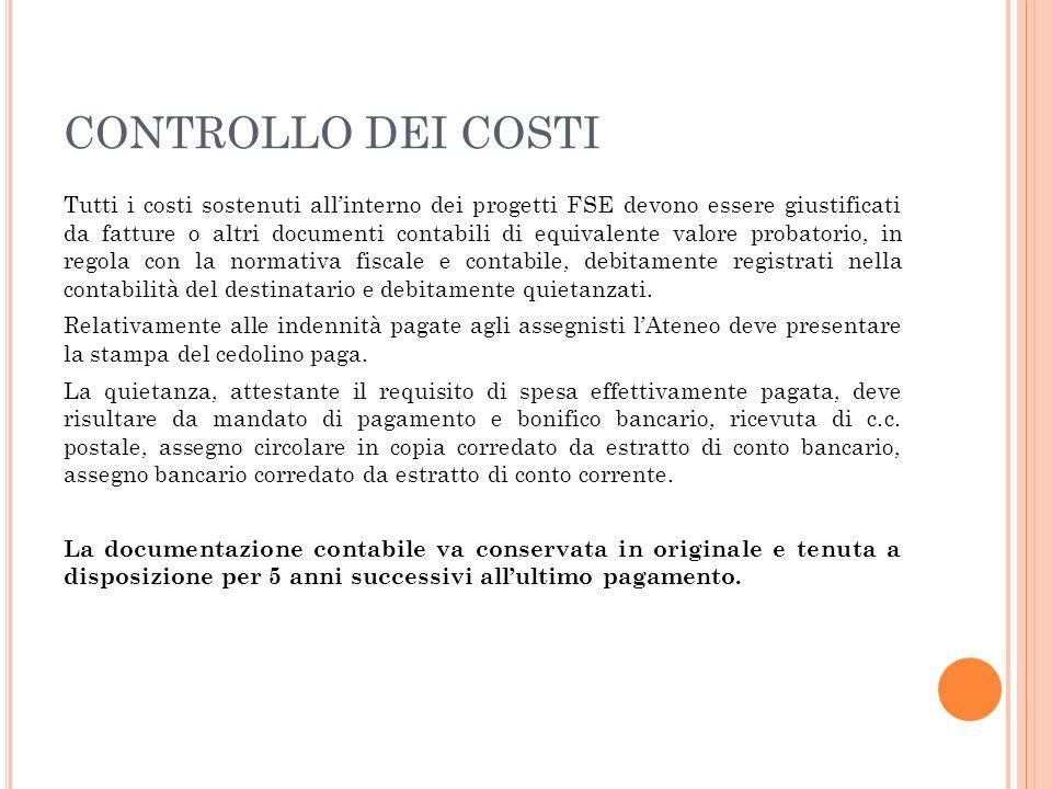 CONTROLLO DEI COSTI Tutti i costi sostenuti allinterno dei progetti FSE devono essere giustificati da fatture o altri documenti contabili di equivalen