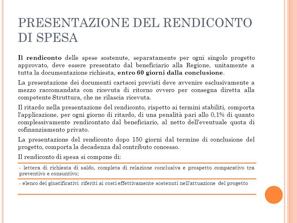 PRESENTAZIONE DEL RENDICONTO DI SPESA Il rendiconto delle spese sostenute, separatamente per ogni singolo progetto approvato, deve essere presentato d