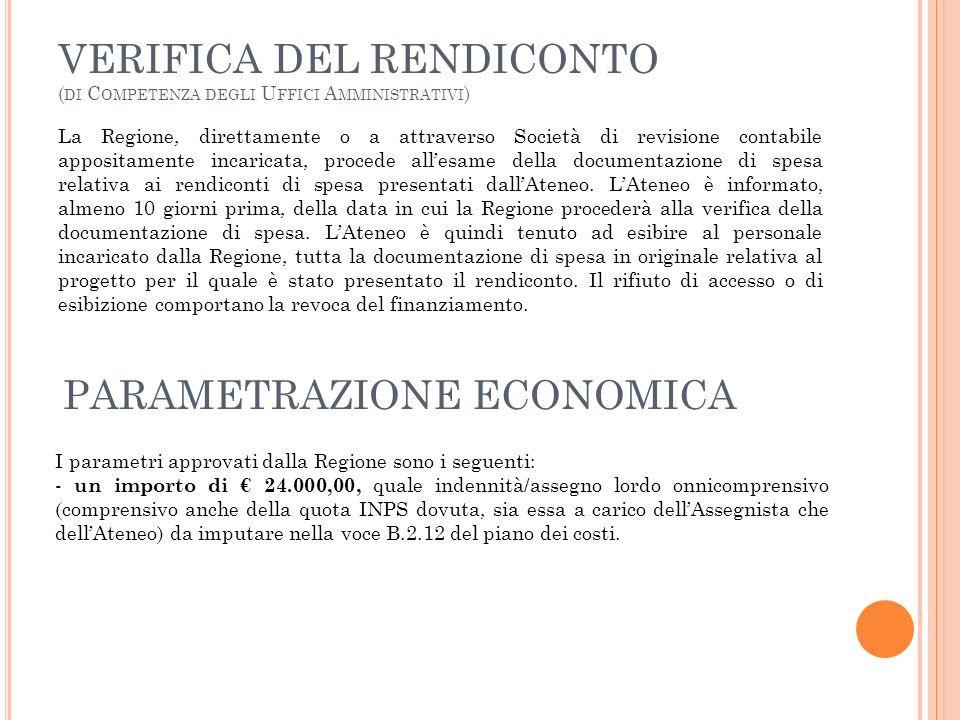 VERIFICA DEL RENDICONTO ( DI C OMPETENZA DEGLI U FFICI A MMINISTRATIVI ) La Regione, direttamente o a attraverso Società di revisione contabile apposi