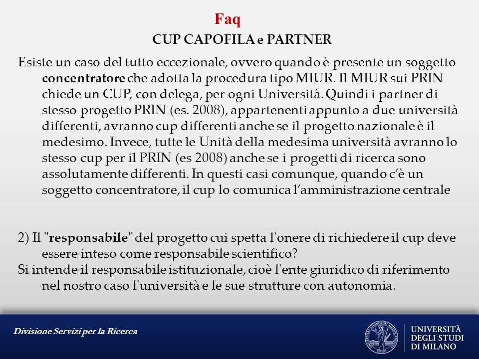 Divisione Servizi per la Ricerca Faq CUP CAPOFILA e PARTNER Esiste un caso del tutto eccezionale, ovvero quando è presente un soggetto concentratore c