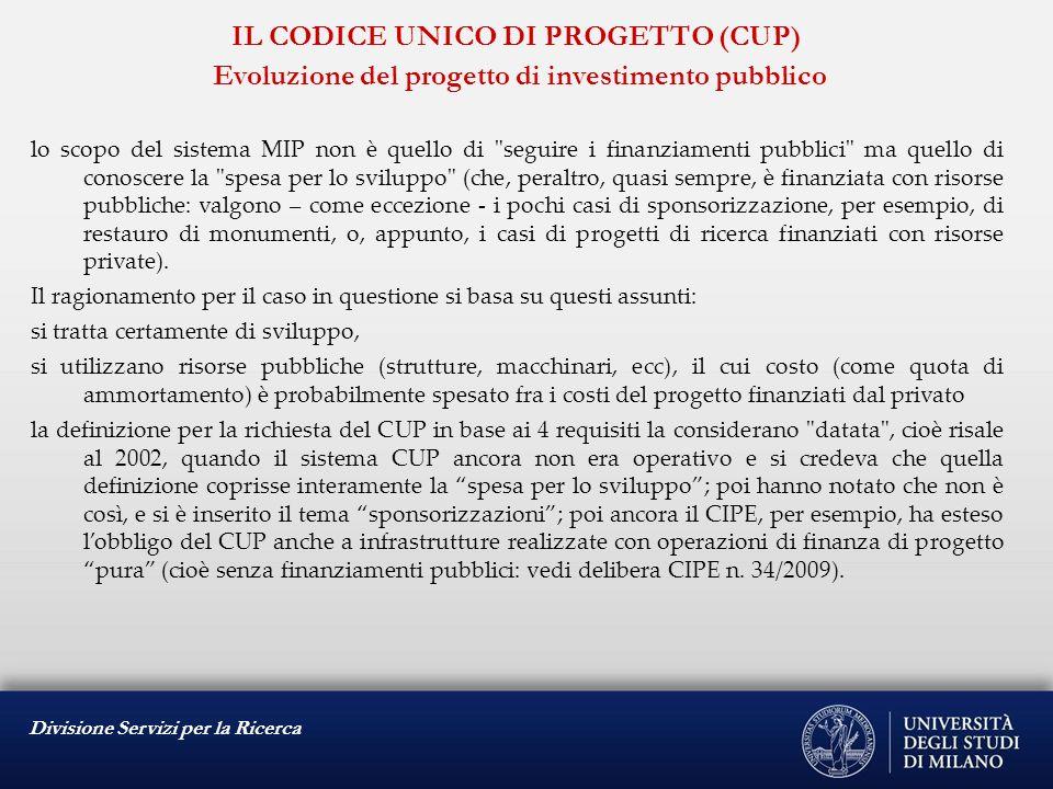 Divisione Servizi per la Ricerca IL CODICE UNICO DI PROGETTO (CUP) Evoluzione del progetto di investimento pubblico lo scopo del sistema MIP non è que