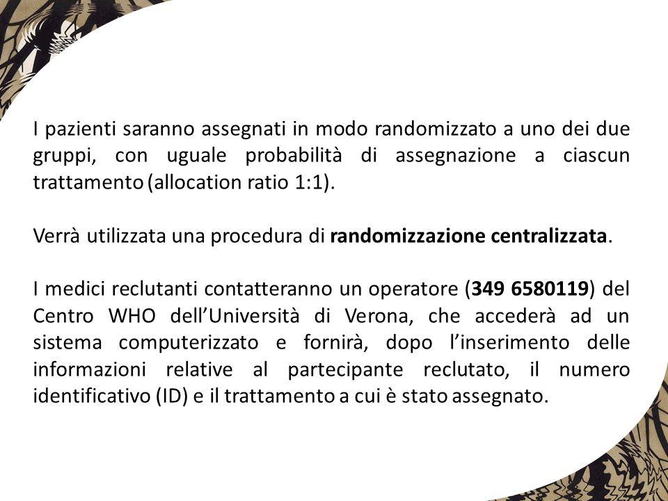 I pazienti saranno assegnati in modo randomizzato a uno dei due gruppi, con uguale probabilità di assegnazione a ciascun trattamento (allocation ratio