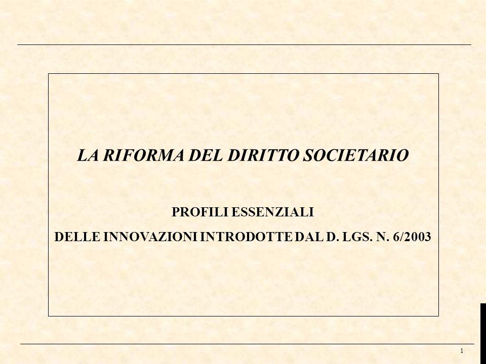 1 LA RIFORMA DEL DIRITTO SOCIETARIO PROFILI ESSENZIALI DELLE INNOVAZIONI INTRODOTTE DAL D. LGS. N. 6/2003