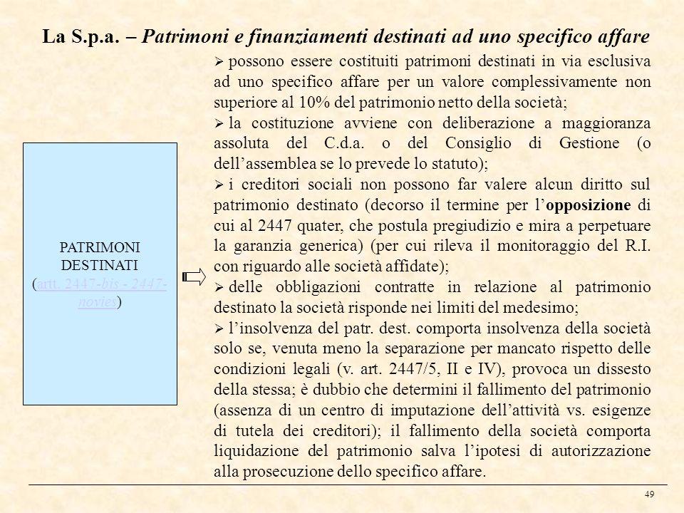 49 La S.p.a. – Patrimoni e finanziamenti destinati ad uno specifico affare PATRIMONI DESTINATI (artt. 2447-bis - 2447- novies)artt. 2447-bis - 2447- n