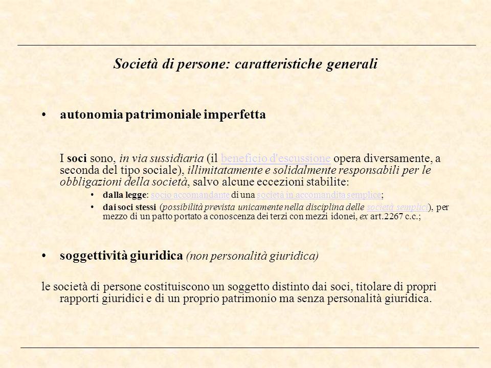 Società di persone: caratteristiche generali autonomia patrimoniale imperfetta I soci sono, in via sussidiaria (il beneficio d'escussione opera divers
