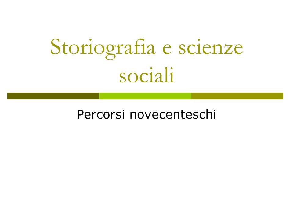 Storiografia e scienze sociali Percorsi novecenteschi