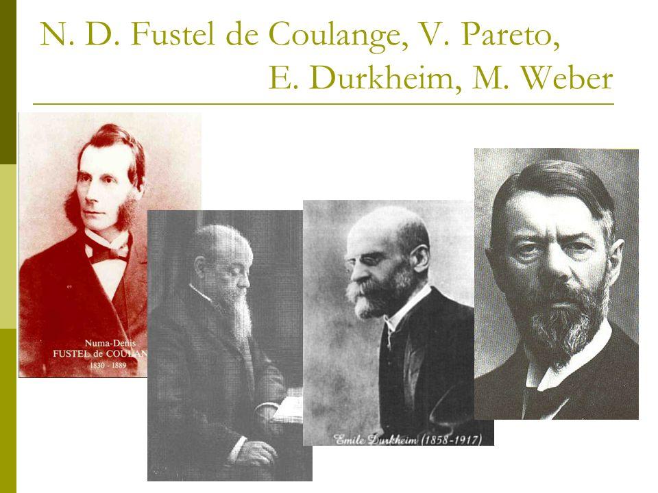 N. D. Fustel de Coulange, V. Pareto, E. Durkheim, M. Weber