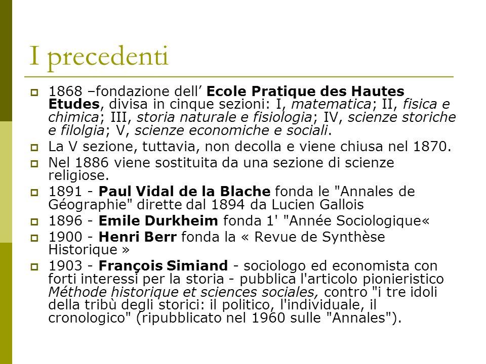 I precedenti 1868 –fondazione dell Ecole Pratique des Hautes Etudes, divisa in cinque sezioni: I, matematica; II, fisica e chimica; III, storia natura