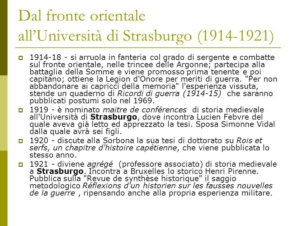 Dal fronte orientale allUniversità di Strasburgo (1914-1921) 1914-18 - si arruola in fanteria col grado di sergente e combatte sul fronte orientale, n