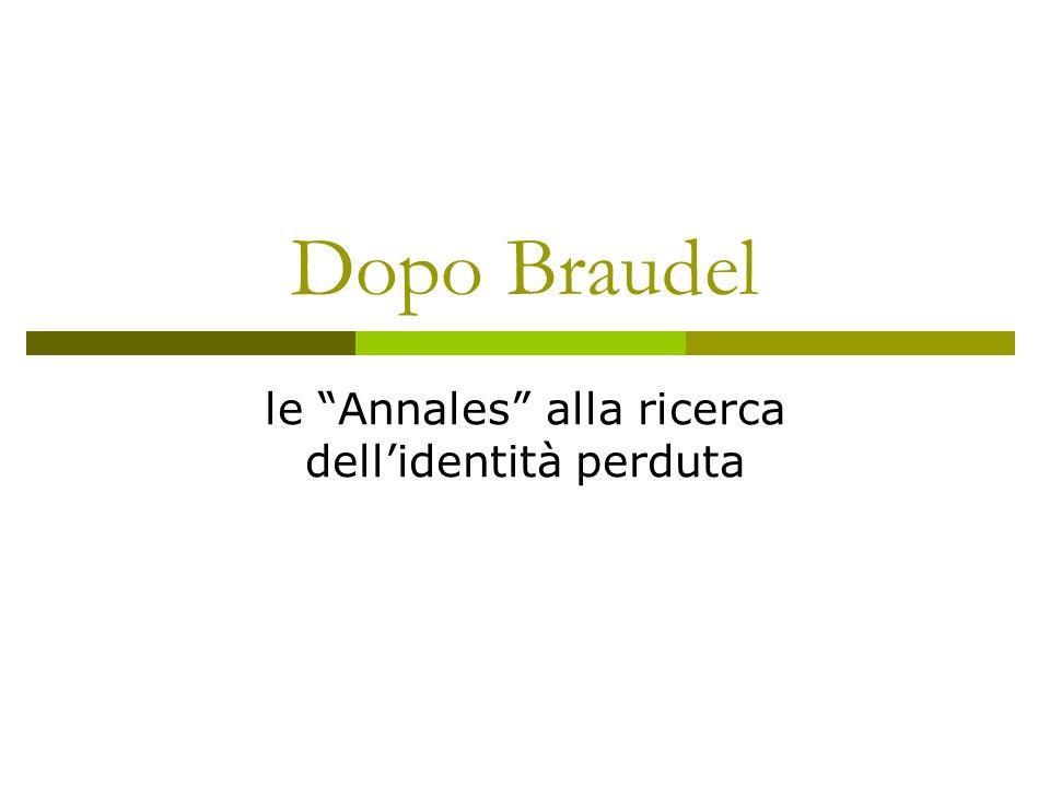 Dopo Braudel le Annales alla ricerca dellidentità perduta