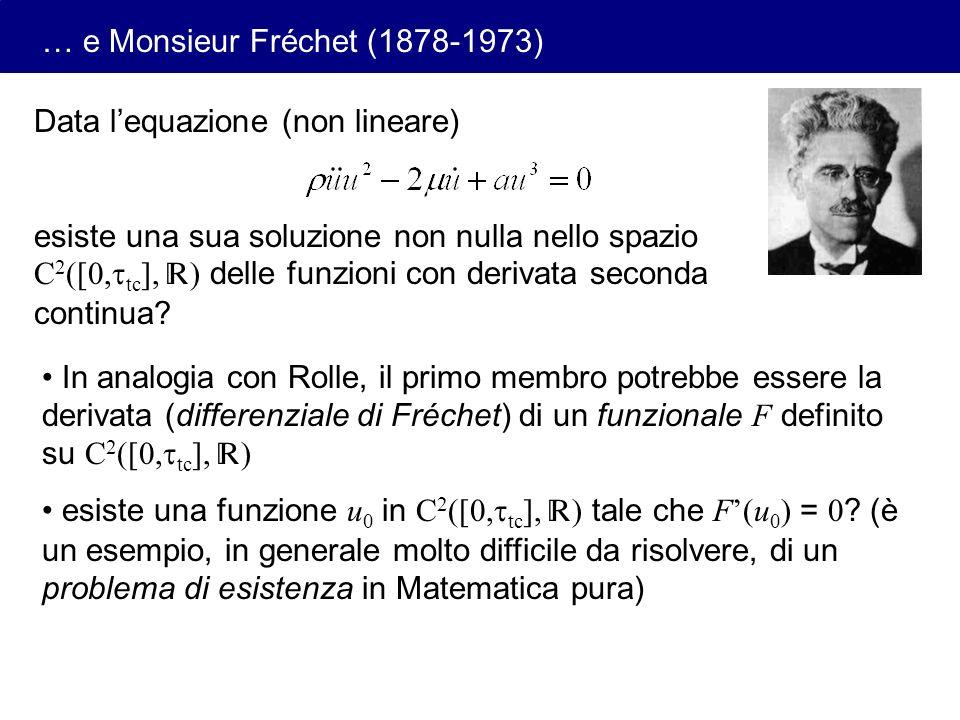 Data lequazione (non lineare) esiste una sua soluzione non nulla nello spazio C 2 ([0, tc ], ) delle funzioni con derivata seconda continua? In analog