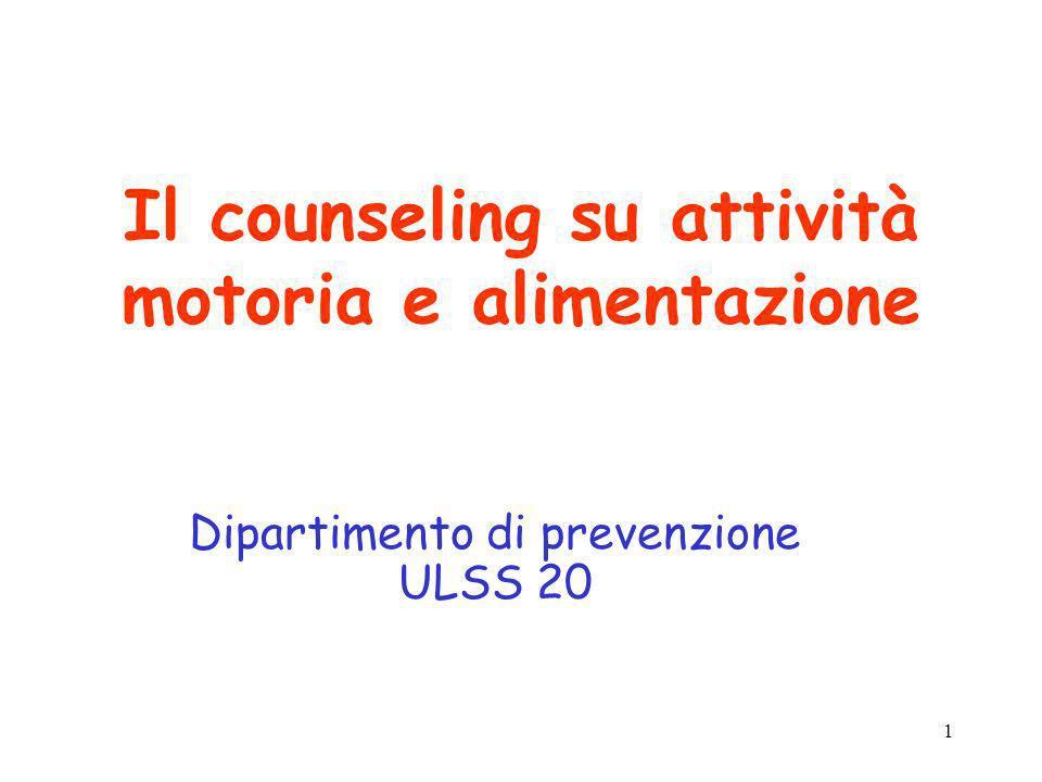 1 Il counseling su attività motoria e alimentazione Dipartimento di prevenzione ULSS 20