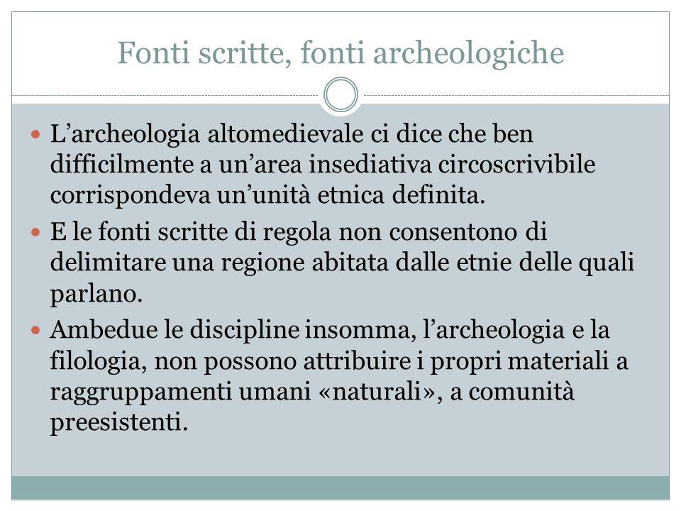 Fonti scritte, fonti archeologiche Larcheologia altomedievale ci dice che ben difficilmente a unarea insediativa circoscrivibile corrispondeva ununità
