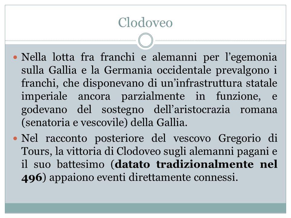 Clodoveo Nella lotta fra franchi e alemanni per legemonia sulla Gallia e la Germania occidentale prevalgono i franchi, che disponevano di uninfrastrut