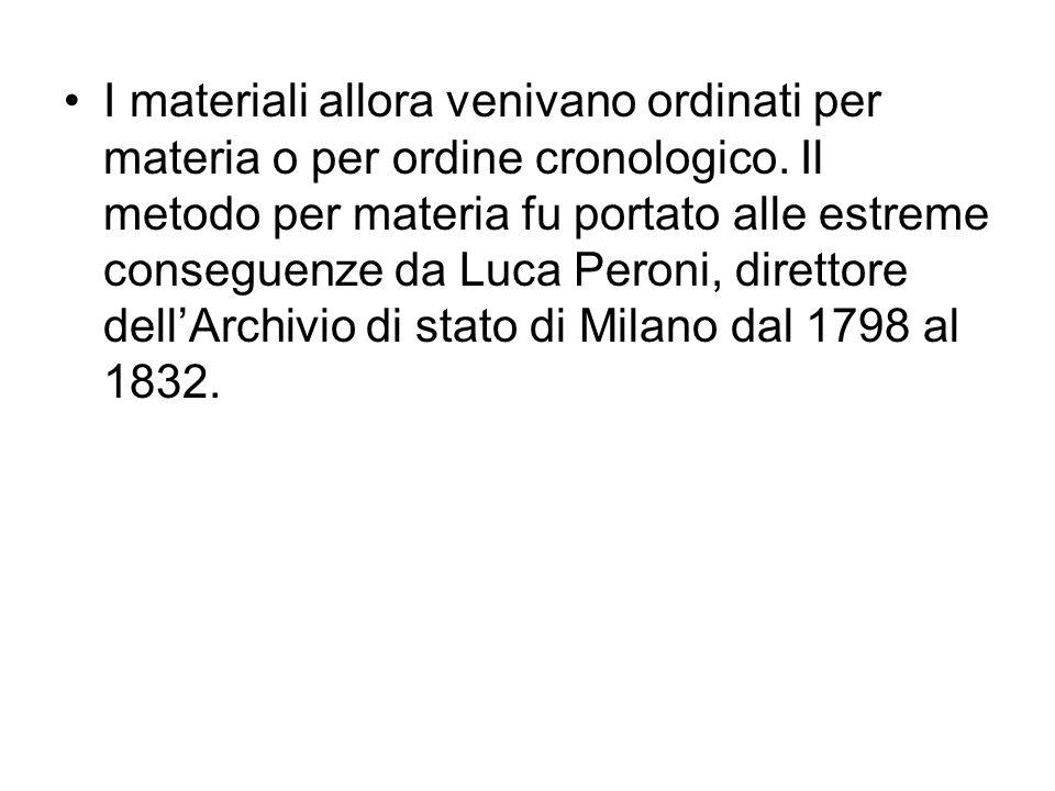 I materiali allora venivano ordinati per materia o per ordine cronologico.