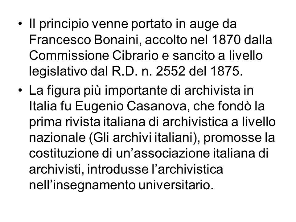 Il principio venne portato in auge da Francesco Bonaini, accolto nel 1870 dalla Commissione Cibrario e sancito a livello legislativo dal R.D.