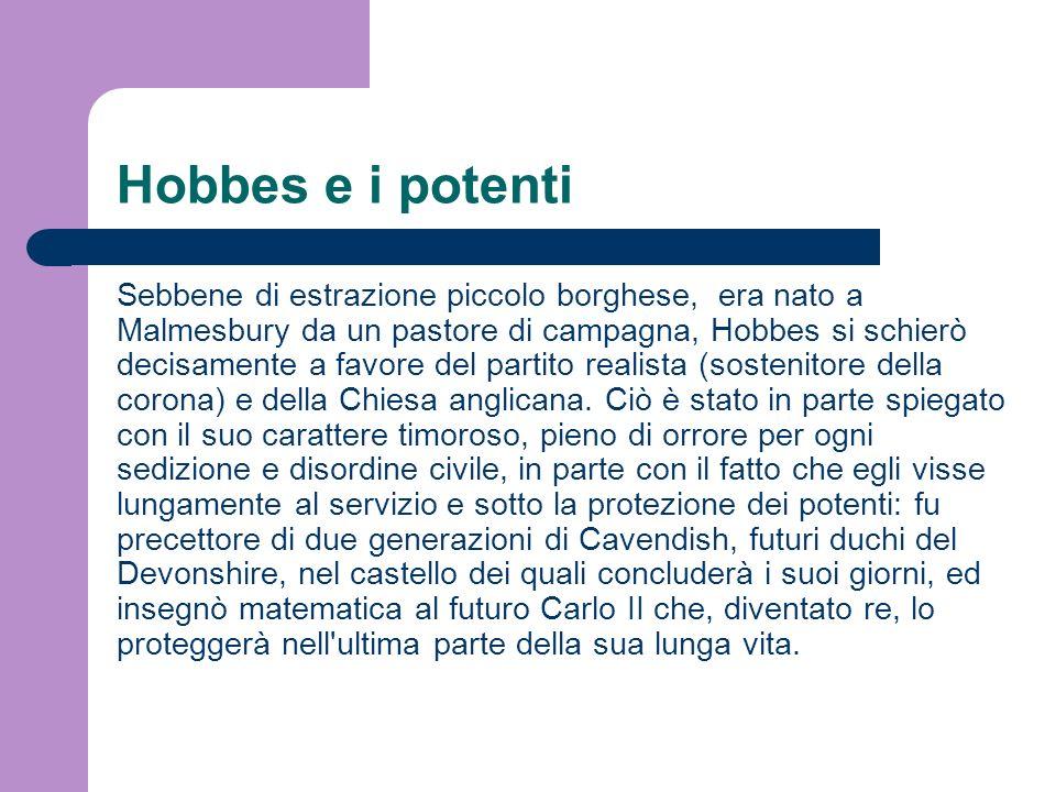 Hobbes è un individualista La soluzione che da Hobbes al problema dellordine sociale è esattamente opposta a quella che prova a dare tutta la sociologia, perché opposto è il suo modo di ragionare.