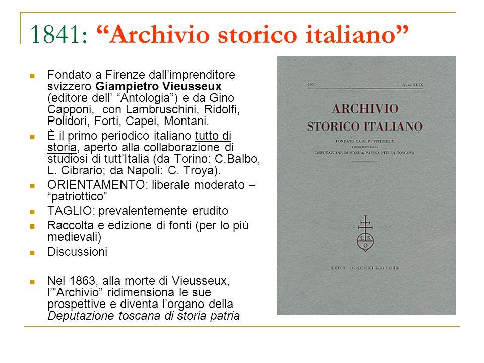 1841: Archivio storico italiano Fondato a Firenze dallimprenditore svizzero Giampietro Vieusseux (editore dell Antologia) e da Gino Capponi, con Lambr