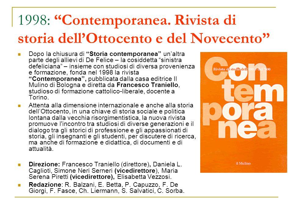 1998: Contemporanea. Rivista di storia dellOttocento e del Novecento Dopo la chiusura di Storia contemporanea unaltra parte degli allievi di De Felice