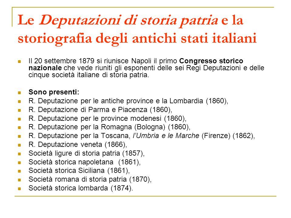 Le Deputazioni di storia patria e la storiografia degli antichi stati italiani Il 20 settembre 1879 si riunisce Napoli il primo Congresso storico nazi