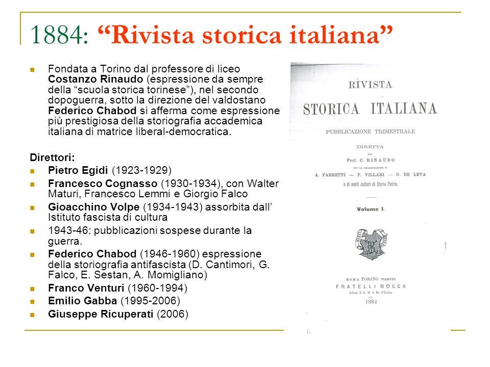1884: Rivista storica italiana Fondata a Torino dal professore di liceo Costanzo Rinaudo (espressione da sempre della scuola storica torinese), nel se