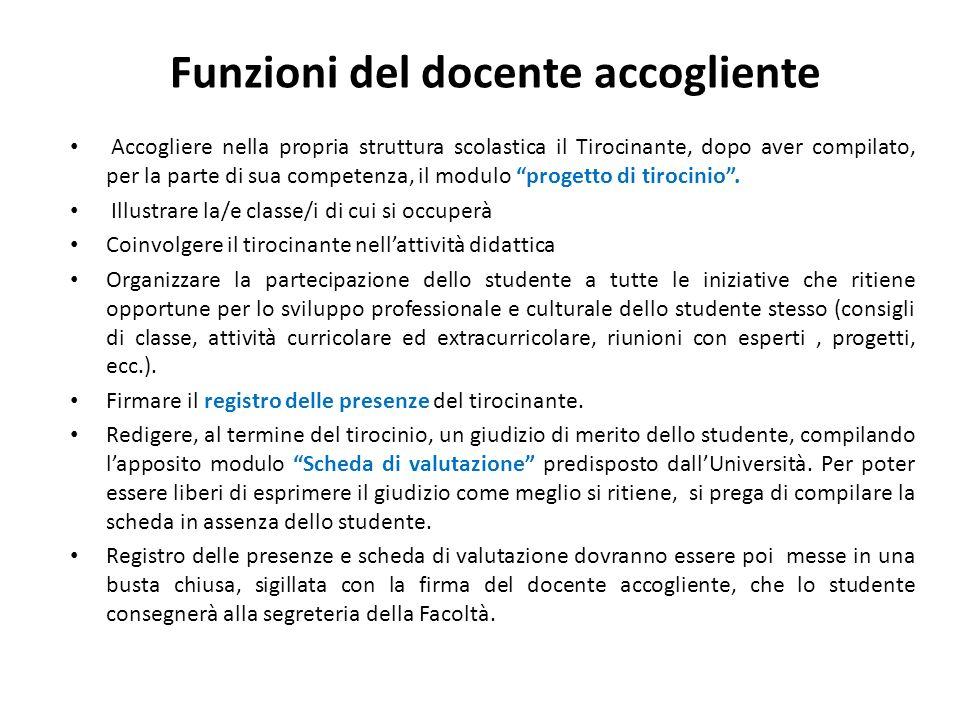 Accogliere nella propria struttura scolastica il Tirocinante, dopo aver compilato, per la parte di sua competenza, il modulo progetto di tirocinio. Il
