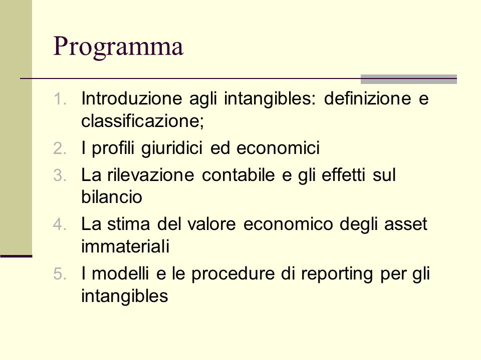 Obiettivi del corso Acquisire competenze specifiche con riferimento alle problematiche gestionali attinenti gli intangibles, come ad esempio: Gestione