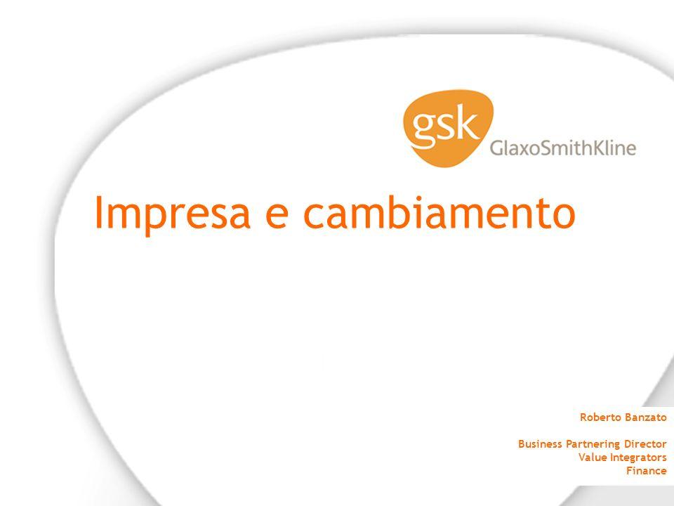Impresa e cambiamento Roberto Banzato Business Partnering Director Value Integrators Finance