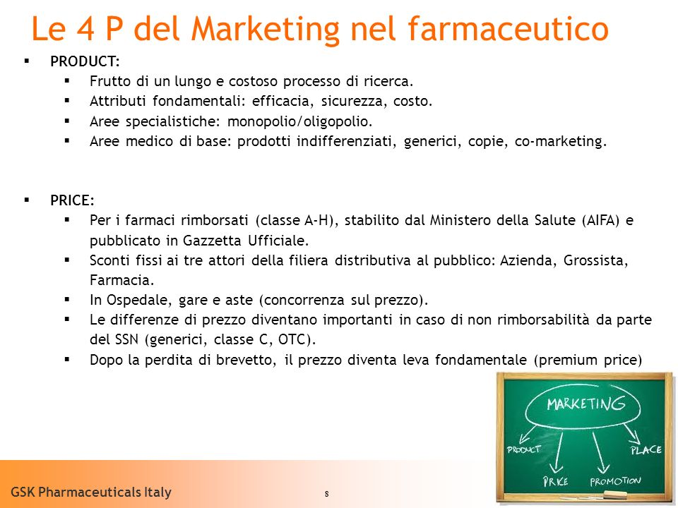 8 GSK Pharmaceuticals Italy PRODUCT: Frutto di un lungo e costoso processo di ricerca. Attributi fondamentali: efficacia, sicurezza, costo. Aree speci