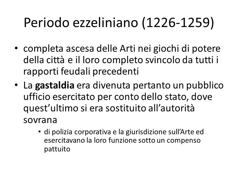 Periodo ezzeliniano (1226-1259) completa ascesa delle Arti nei giochi di potere della città e il loro completo svincolo da tutti i rapporti feudali pr