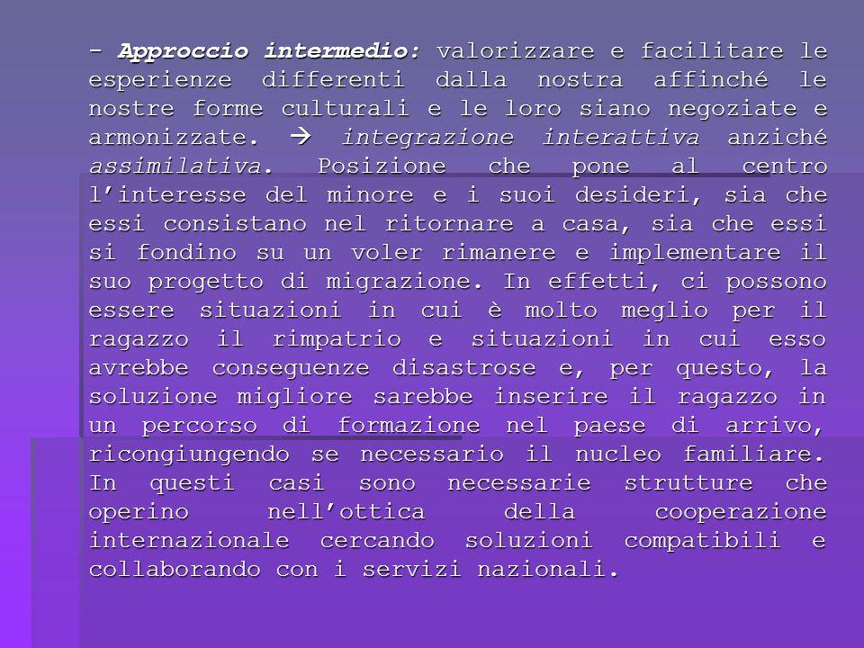 - Approccio intermedio: valorizzare e facilitare le esperienze differenti dalla nostra affinché le nostre forme culturali e le loro siano negoziate e armonizzate.