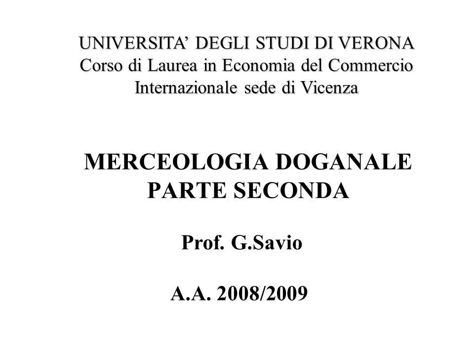 Prof. G.Savio A.A. 2008/2009 UNIVERSITA DEGLI STUDI DI VERONA Corso di Laurea in Economia del Commercio Internazionale sede di Vicenza MERCEOLOGIA DOG