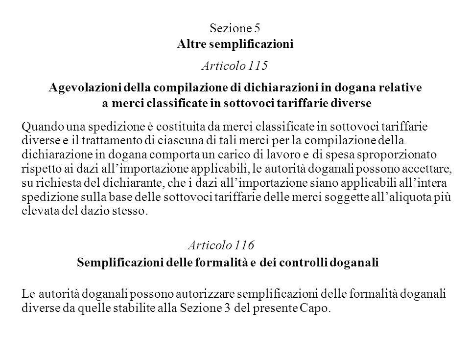 Sezione 5 Altre semplificazioni Articolo 115 Agevolazioni della compilazione di dichiarazioni in dogana relative a merci classificate in sottovoci tar