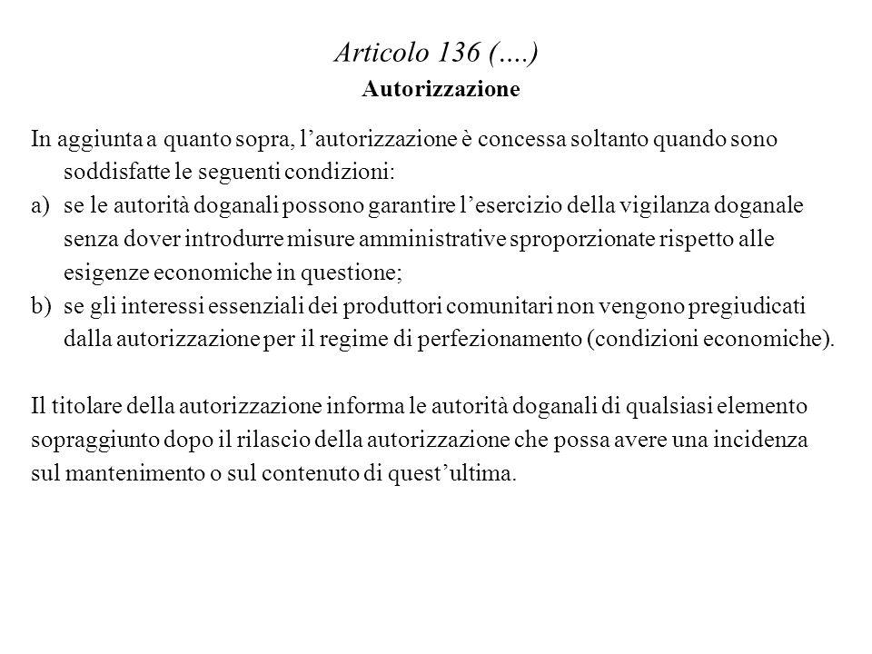 Articolo 136 (….) Autorizzazione In aggiunta a quanto sopra, lautorizzazione è concessa soltanto quando sono soddisfatte le seguenti condizioni: a)se
