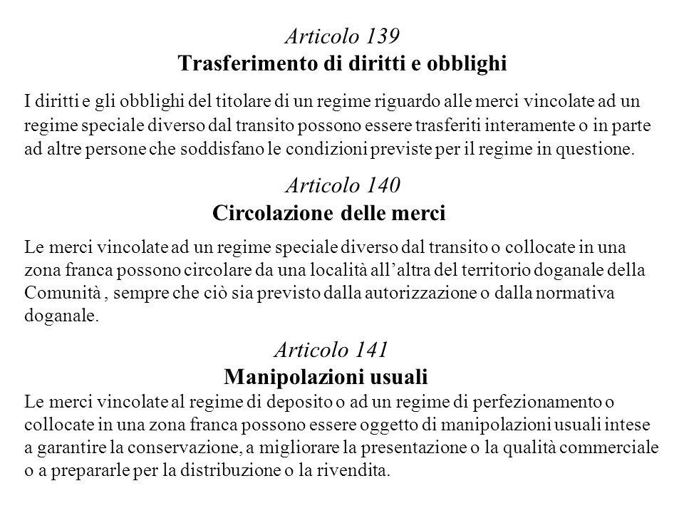 Articolo 139 Trasferimento di diritti e obblighi I diritti e gli obblighi del titolare di un regime riguardo alle merci vincolate ad un regime special