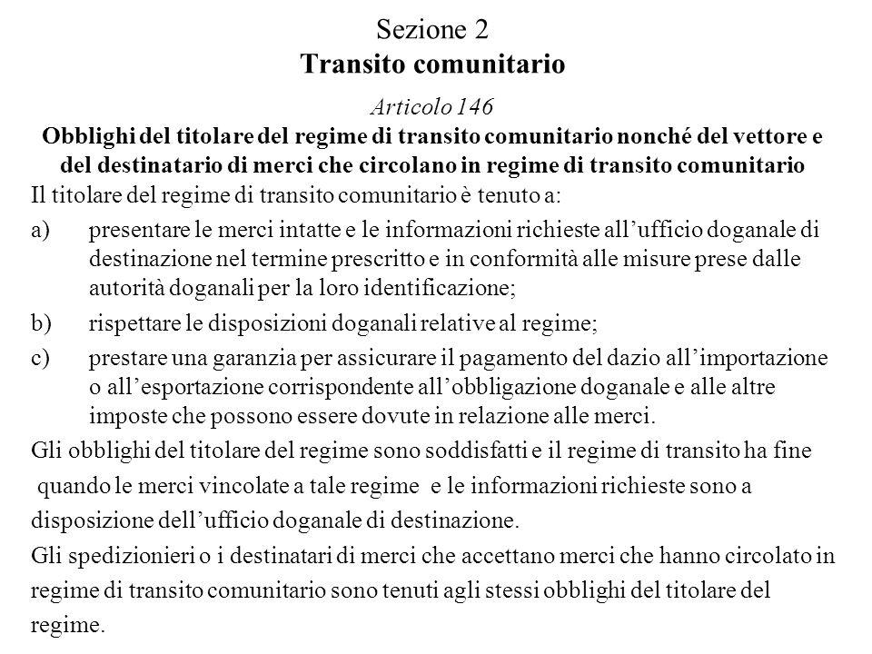 Sezione 2 Transito comunitario Articolo 146 Obblighi del titolare del regime di transito comunitario nonché del vettore e del destinatario di merci ch