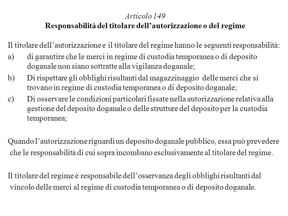 Articolo 149 Responsabilità del titolare dellautorizzazione o del regime Il titolare dellautorizzazione e il titolare del regime hanno le seguenti res