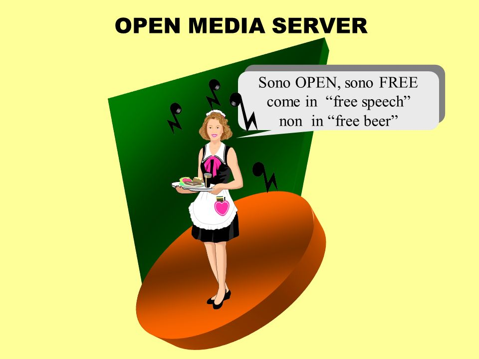 Sono OPEN, sono FREE come in free speech non in free beer Sono OPEN, sono FREE come in free speech non in free beer OPEN MEDIA SERVER