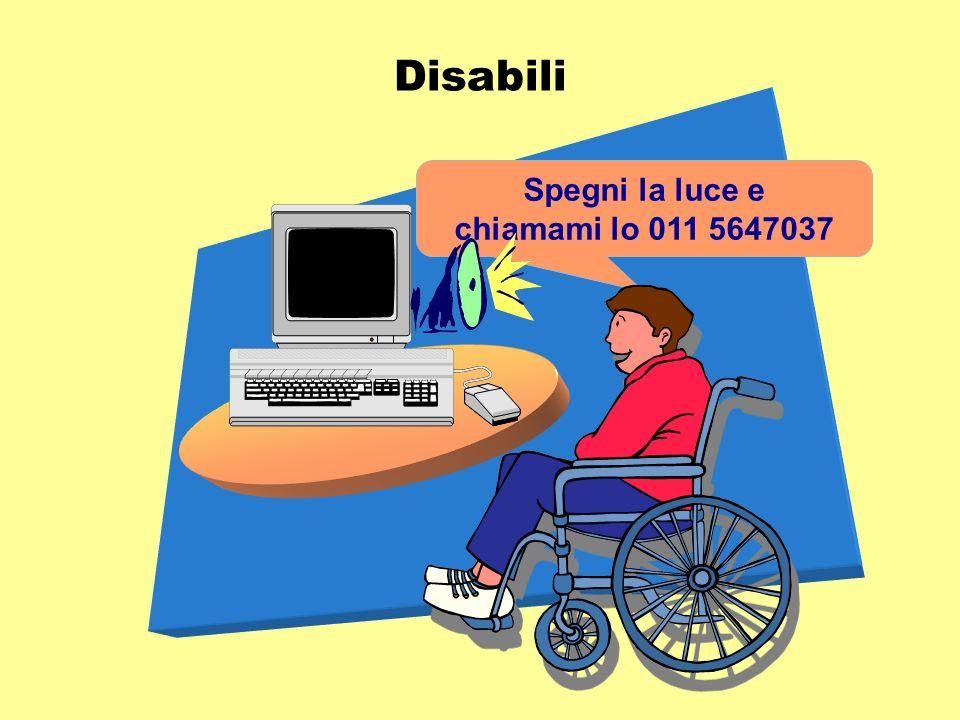 Disabili Spegni la luce e chiamami lo 011 5647037