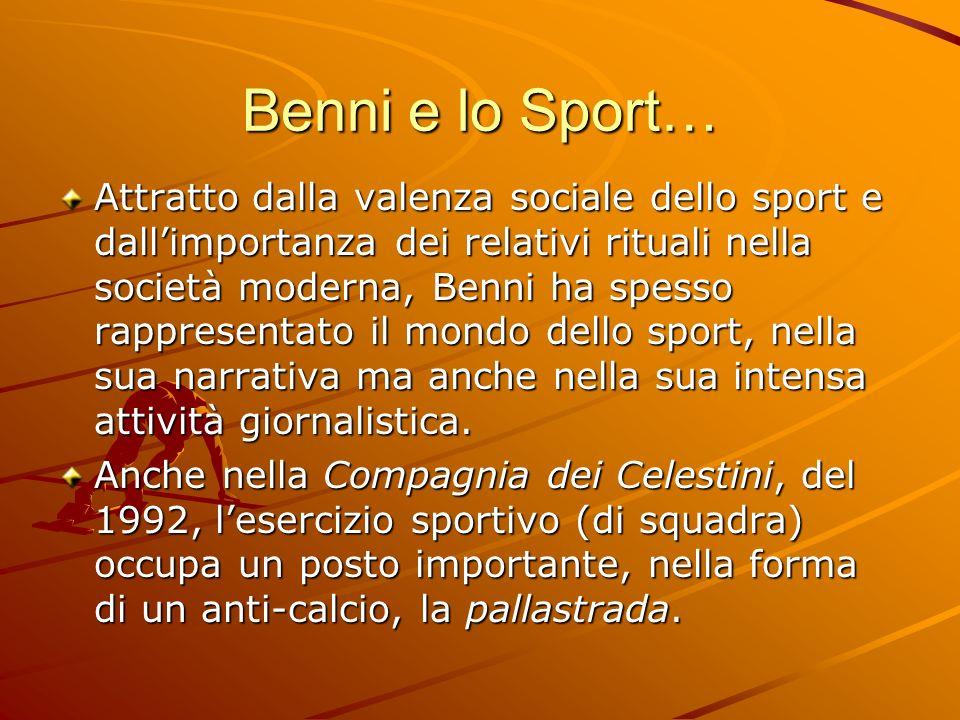 Benni e lo Sport… Attratto dalla valenza sociale dello sport e dallimportanza dei relativi rituali nella società moderna, Benni ha spesso rappresentat