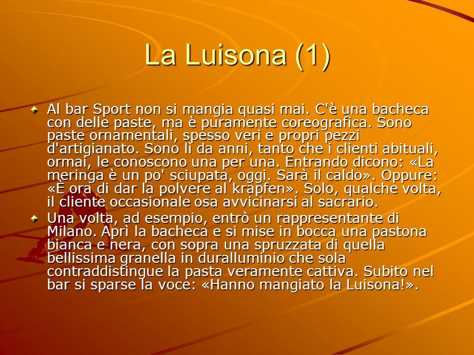 La Luisona (2) La Luisona era la decana delle paste, e si trovava nella bacheca dal 1959.